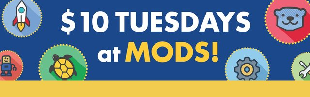 $10 tuesdays at MODS Slider